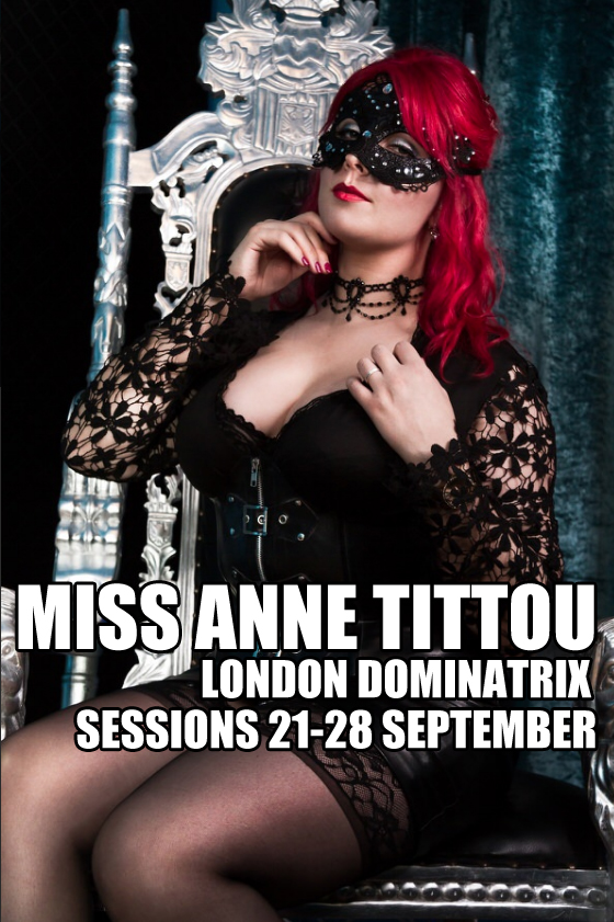 London Mistresses - Miss Anne Tittou